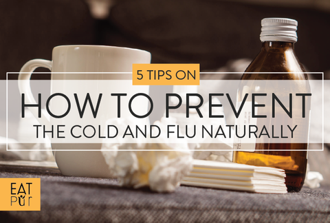 Learn 5 Tips on How to Prevent and Fight a Cold or Flu Naturally!