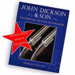 Signed Edition: John Dickson & Son, The Round Action Gun Maker - Holt's Shop