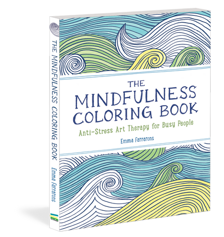 The Mindfulness Coloring Book Anti-Stress Art Therapy for Busy People By Emma Farrarons