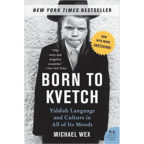 Born to Kvetch: Yiddish Language and Culture in All of Its Moods by Michael Wex - Jewish Gifts, Collectibles and Judaica | Reboot Shop