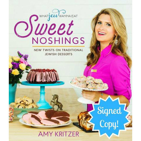 Sweet Noshings: New Twists on Traditional Jewish Desserts (Signed Copy) by Amy Kritzer