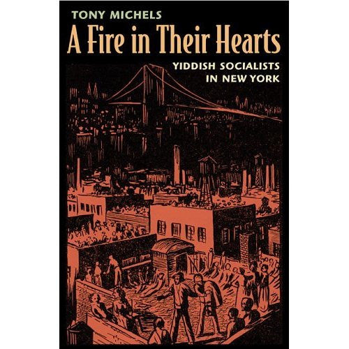 A Fire in Their Hearts: Yiddish Socialists in New York by Tony Michels - Jewish Gifts, Collectibles and Judaica | Reboot Shop