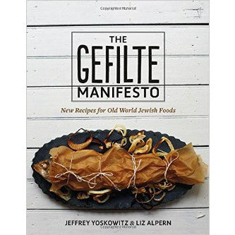 The Gefilte Manifesto: New Recipes for Old World Jewish Foods by Liz Alpern and Jeffrey Yoskowitz (The Gefilteria) - Jewish Gifts, Collectibles and Judaica | Reboot Shop