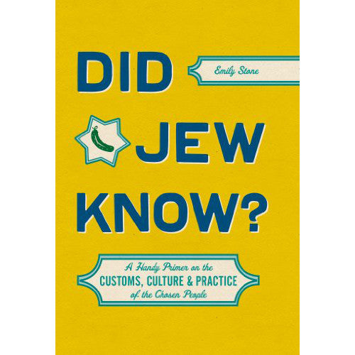 Did Jew Know?: A Handy Primer on the Customs, Culture & Practice of the Chosen People by Emily Stone - Jewish Gifts, Collectibles and Judaica | Reboot Shop
