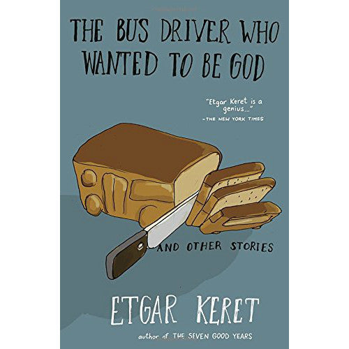 The Bus Driver Who Wanted To Be God & Other Stories by Etgar Keret - Jewish Gifts, Collectibles and Judaica | Reboot Shop
