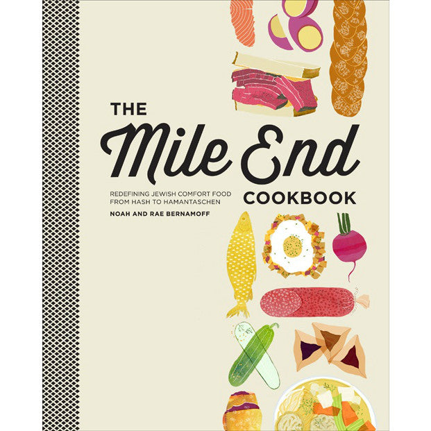 The Mile End Cookbook: Redefining Jewish Comfort Food from Hash to Hamantaschen by Noah and Rae Bernamoff - Jewish Gifts, Collectibles and Judaica | Reboot Shop