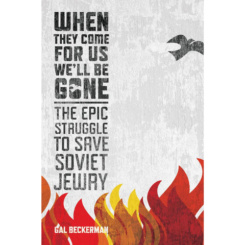 When They Come for Us, We'll Be Gone: The Epic Struggle to Save Soviet Jewry by Gal Beckerman - Jewish Gifts, Collectibles and Judaica | Reboot Shop