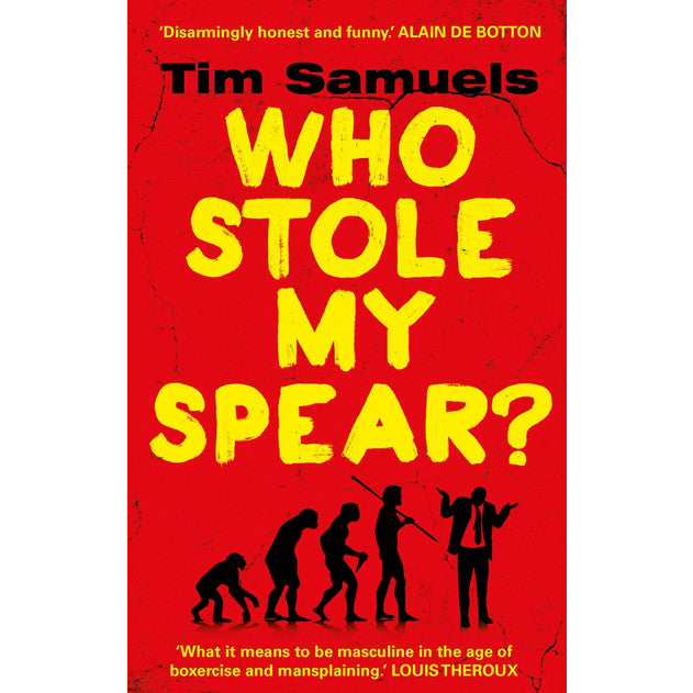 Who Stole My Spear? How to Be a Man in the 21st Century by Tim Samuels - Jewish Gifts, Collectibles and Judaica | Reboot Shop
