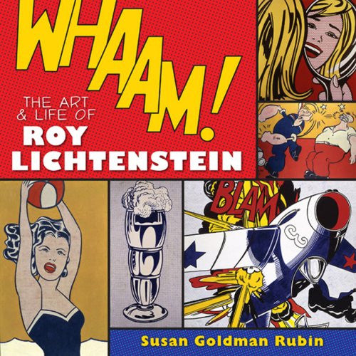 Whaam! The Art and Life of Roy Lichtenstein by Susan Goldman Rubin - Jewish Gifts, Collectibles and Judaica | Reboot Shop
