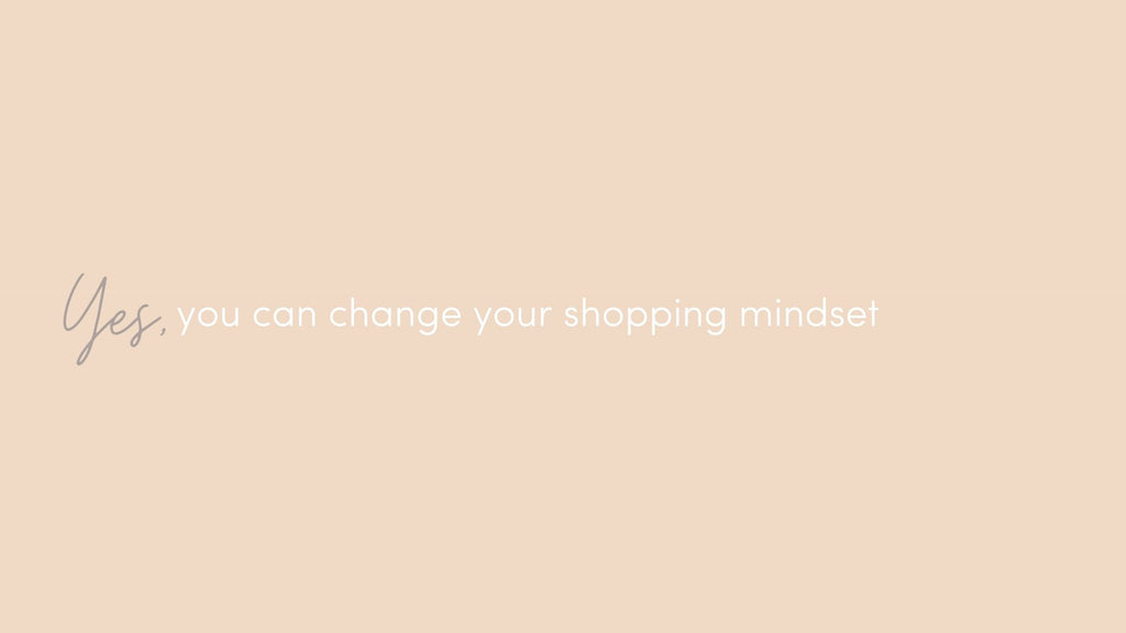 Shifting Our Shopping Mindset