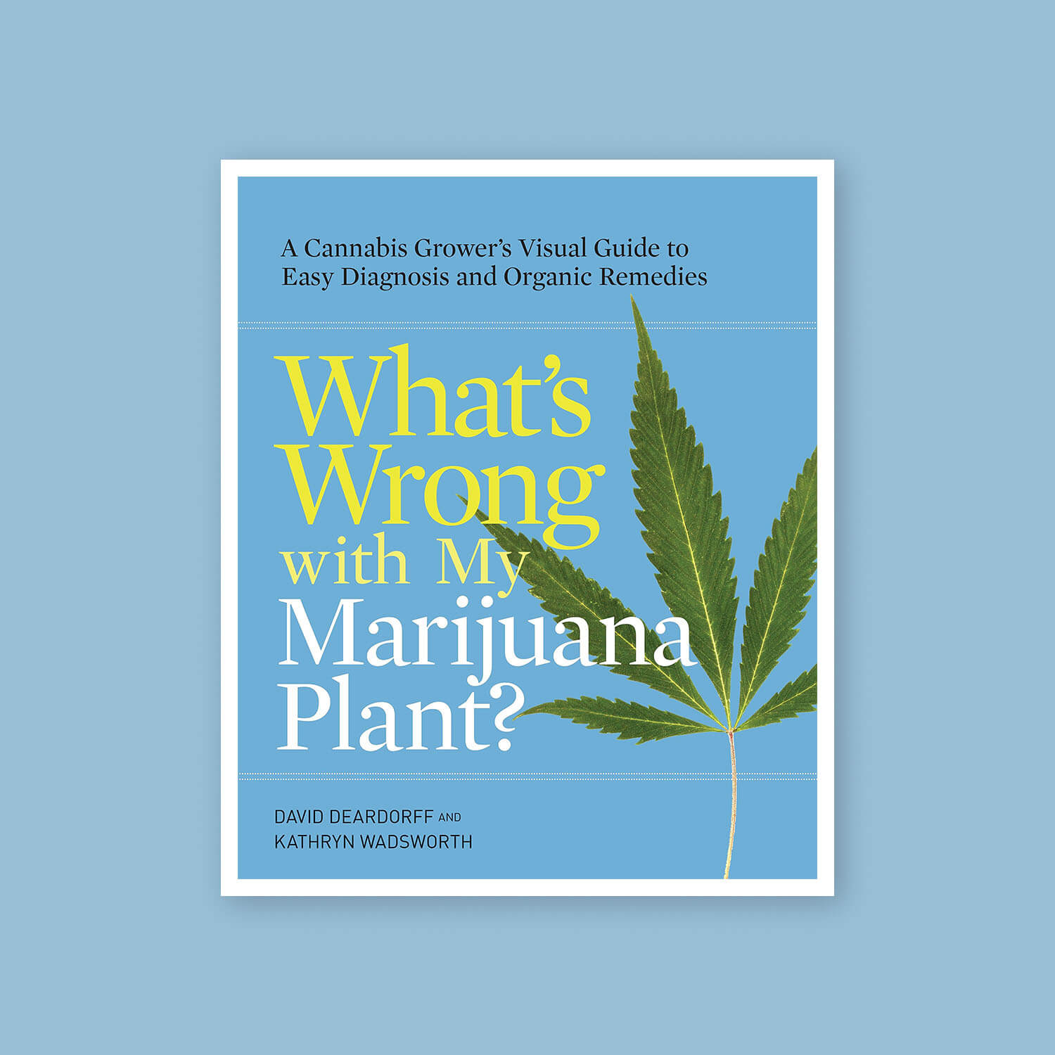 What's wrong with my marijuana plant - Goldleaf bookshelf