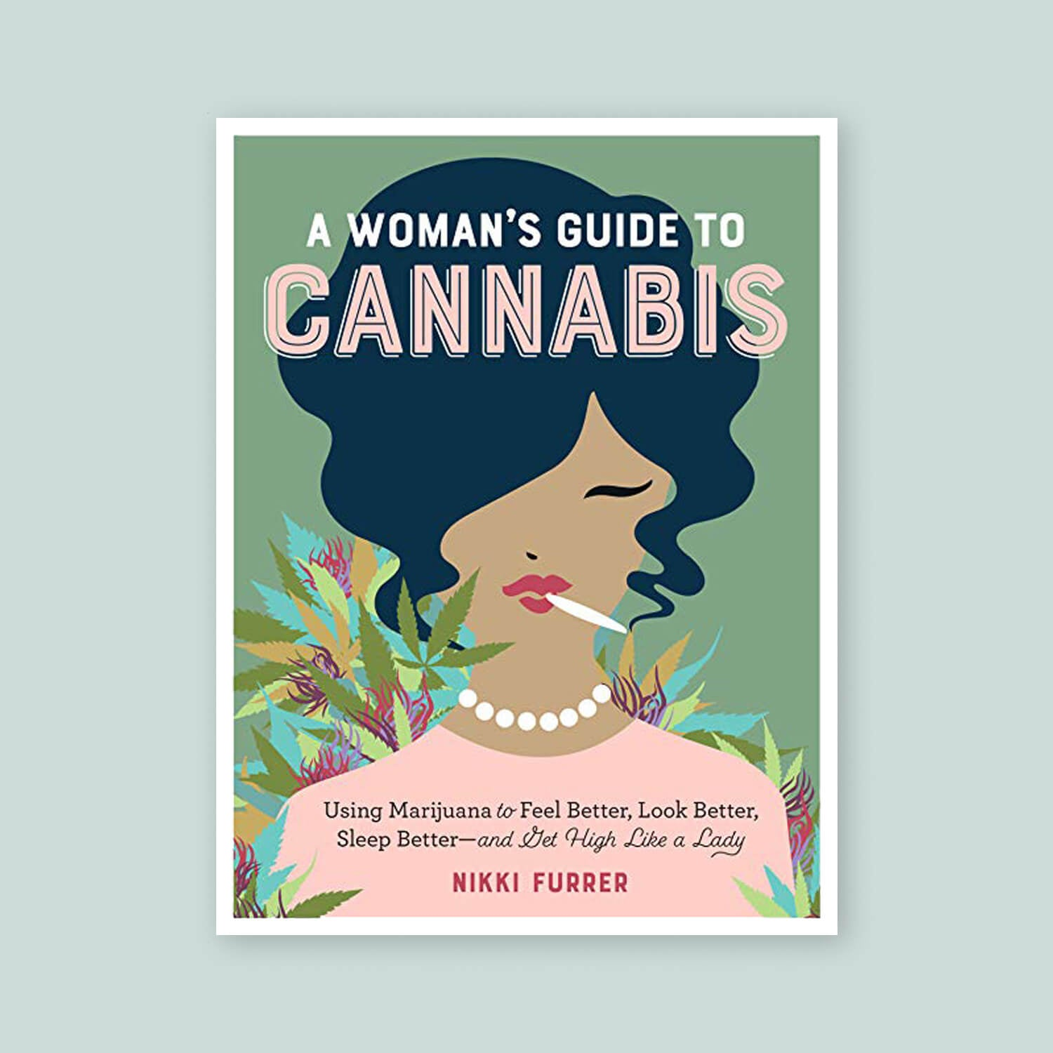 A Woman's guide to cannabis by Nikki Furrer - Goldleaf Bookshelf
