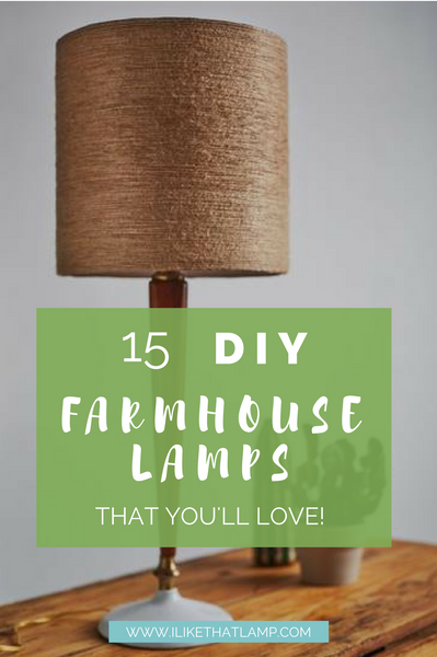 15 DIY Rustic Farmhouse Lamps + Lighting Projects You'll Love