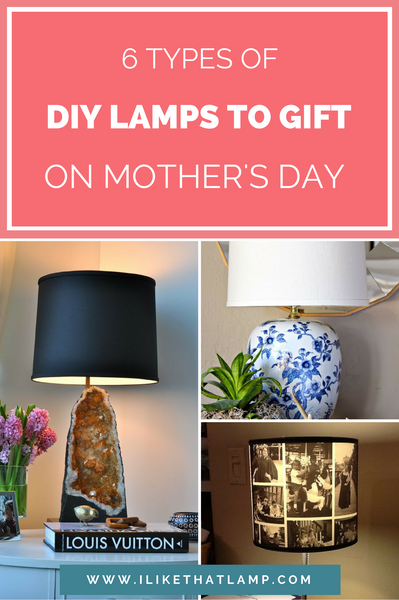 6 Types of DIY Lamps to Gift on Mother's Day