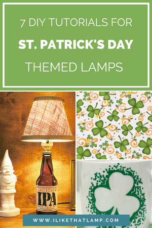 7 DIY Tutorials to Make Cool St. Patrick's Day Themed Lamps - Shop DIY lamp supplies at www.ilikethatlamp.com