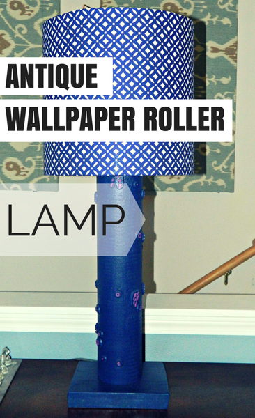 Tutorial: Wallpaper Roller Lamp Base