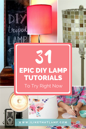 31 Epic DIY Lamp Tutorials & Makeovers to Try Right Now - Read more at www.ilikethatlamp.com