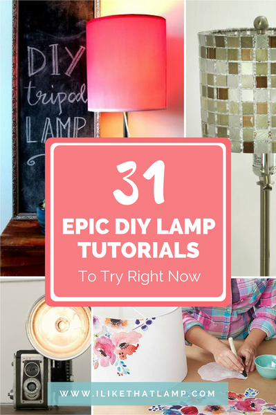 31 Epic DIY Lamp Tutorials & Makeovers to Try Right Now
