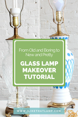 From Old and Boring to New and Pretty: Glass Vase Lamp Makeover Tutorial