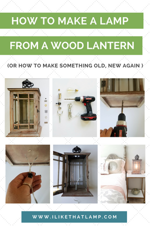 How to make a DIY bedside lamp using an old wood lantern - See the full tutorial at www.ilikethatlamp.com