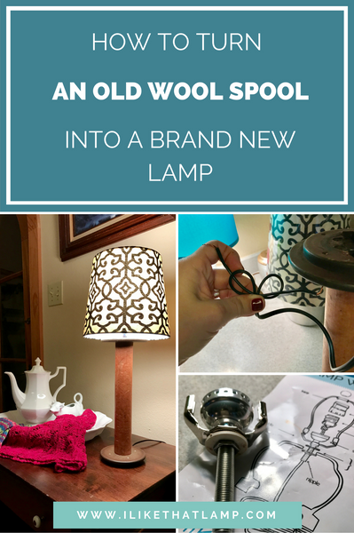 How to Wire an Old Wool Spool and Give it a New Life as a Lamp