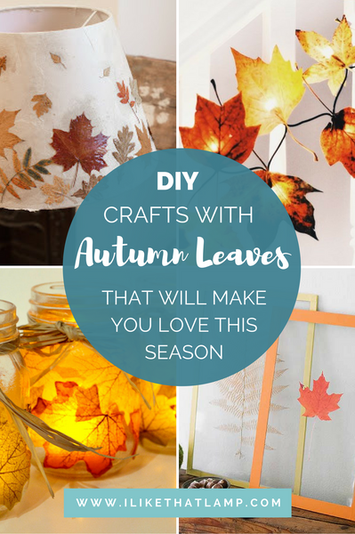 These DIY Projects with Autumn Leaves Will Make You Love this Season