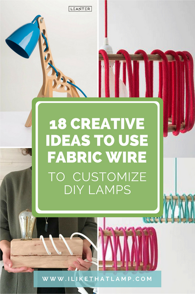 18 Creative Ideas to Use Fabric Wire for DIY Lamps