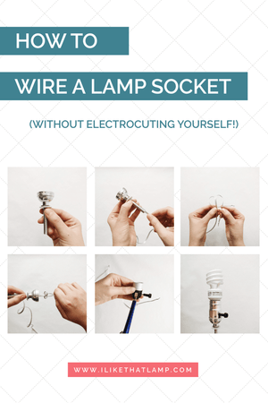 How to Wire a Lamp Socket Without Electrocuting Yourself - Read about DIY lamp kits and projects at https://ilikethatlamp.com