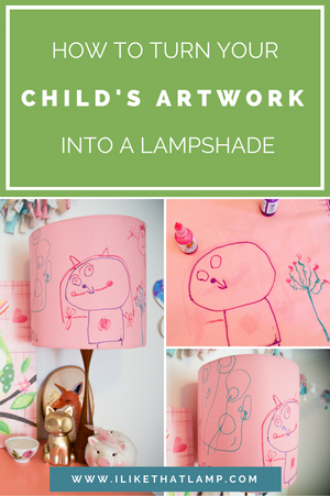 Learn about how to turn your child's artwork into a lampshade for their bedroom at https://www.ilikethatlamp.com