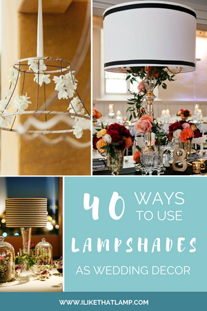 Lampshades as Wedding Decor: 50 Examples of Fabulous