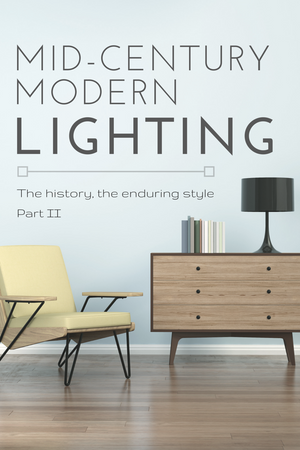 Modern Takes on Mid-Century Lighting: Part 2 (The 60s)