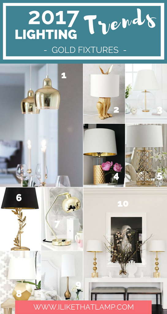 Lighting Trends for DIY Crafters in 2017 - www.ilikethatlamp.com - Gold Fixtures