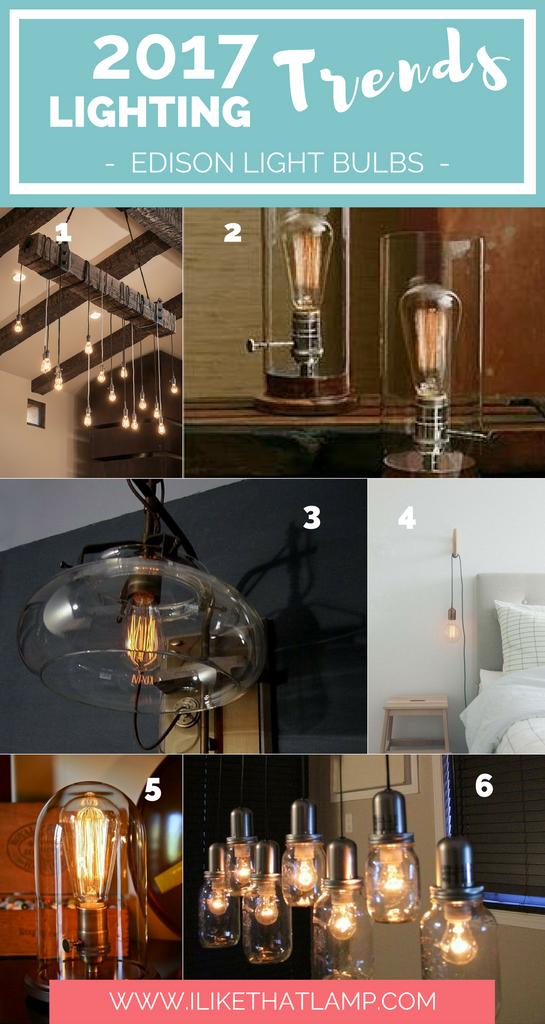 See the 2017 Lighting Trends DIY Crafters Will Love - Edison Bulbs- www.ilikethatlamp.com