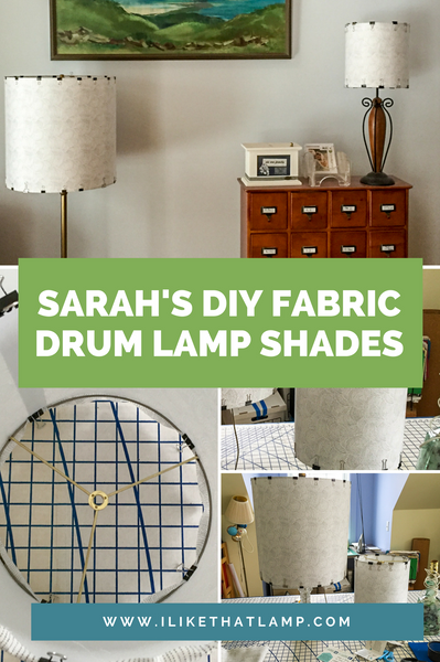 Customer Feature: Sarah's DIY Fabric Drum Lamp Shades. See more at www.ilikethatlamp.com