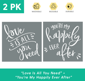 """Love is All You Need"" + ""You're My Happily Ever After"" Stencils"