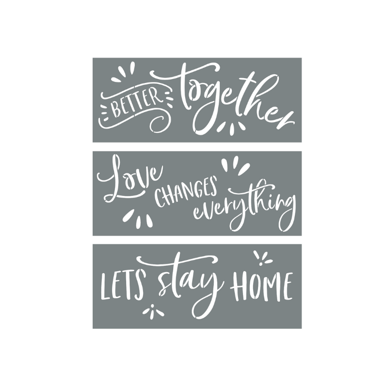 """Let's Stay Home"" + ""Better Together"" + ""Love Changes Everything"" Stencils"