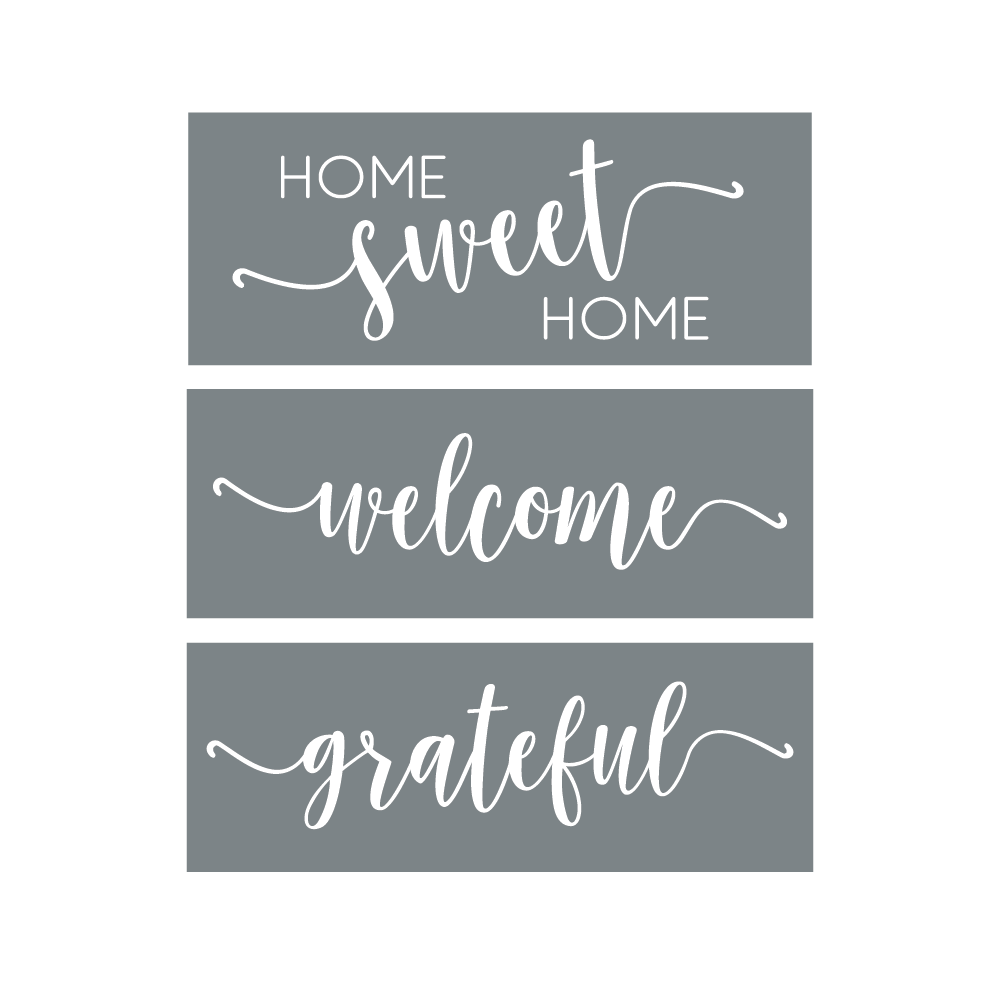 """Home Sweet Home"" + ""Welcome"" + ""Grateful""  Stencils"