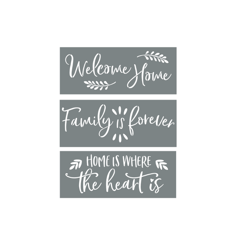 """Welcome Home"" + ""Family Is Forever"" + ""Home Is Where The Heart Is"" Stencils"