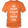 Keep Calm & Rave On Tee