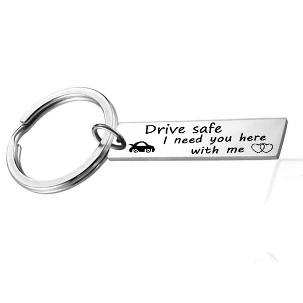 Keyrings for Dads Stainless Steel Keychain Drive Safe I Need You Here With Me.