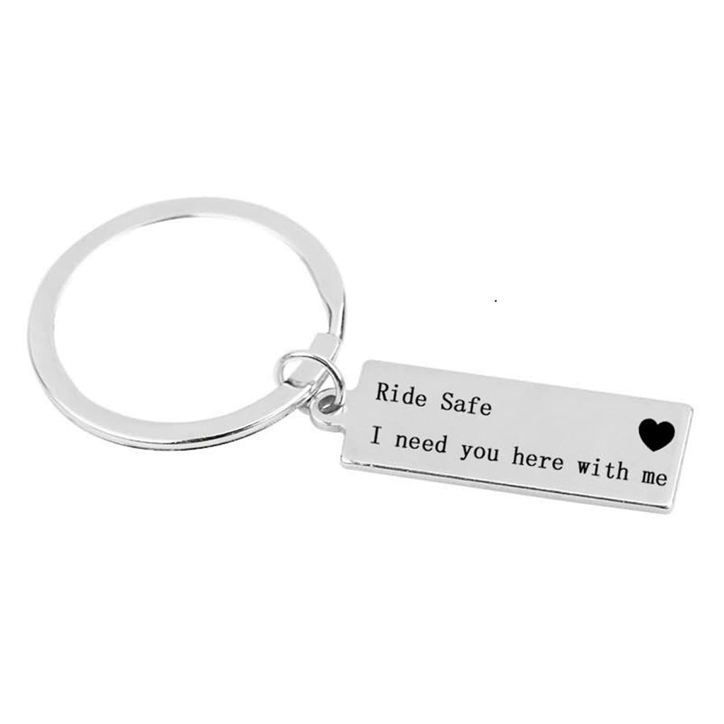 Keychains Engraved Stainless Steel Accessory for Men Ride Safe I Need You Here With Me Silver