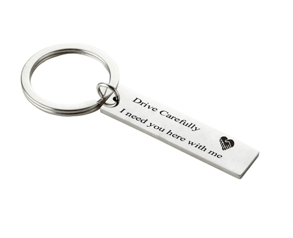 Keychains for Boyfriend Stainless Steel Jewelry Drive Carefully I Need You Here With Me Silver