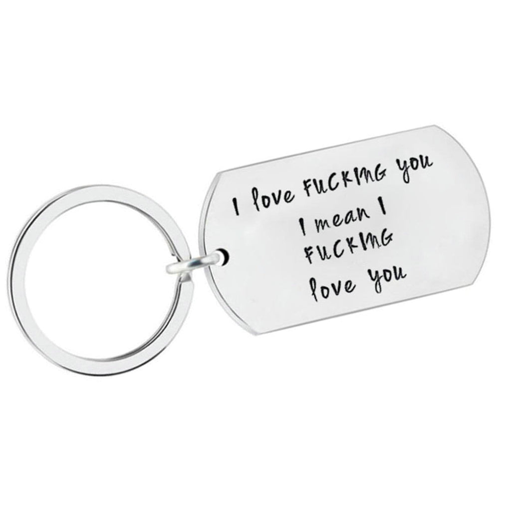 Keyrings for Girls Stainless Steel Jewelry I Mean I Fucking Love You Silver