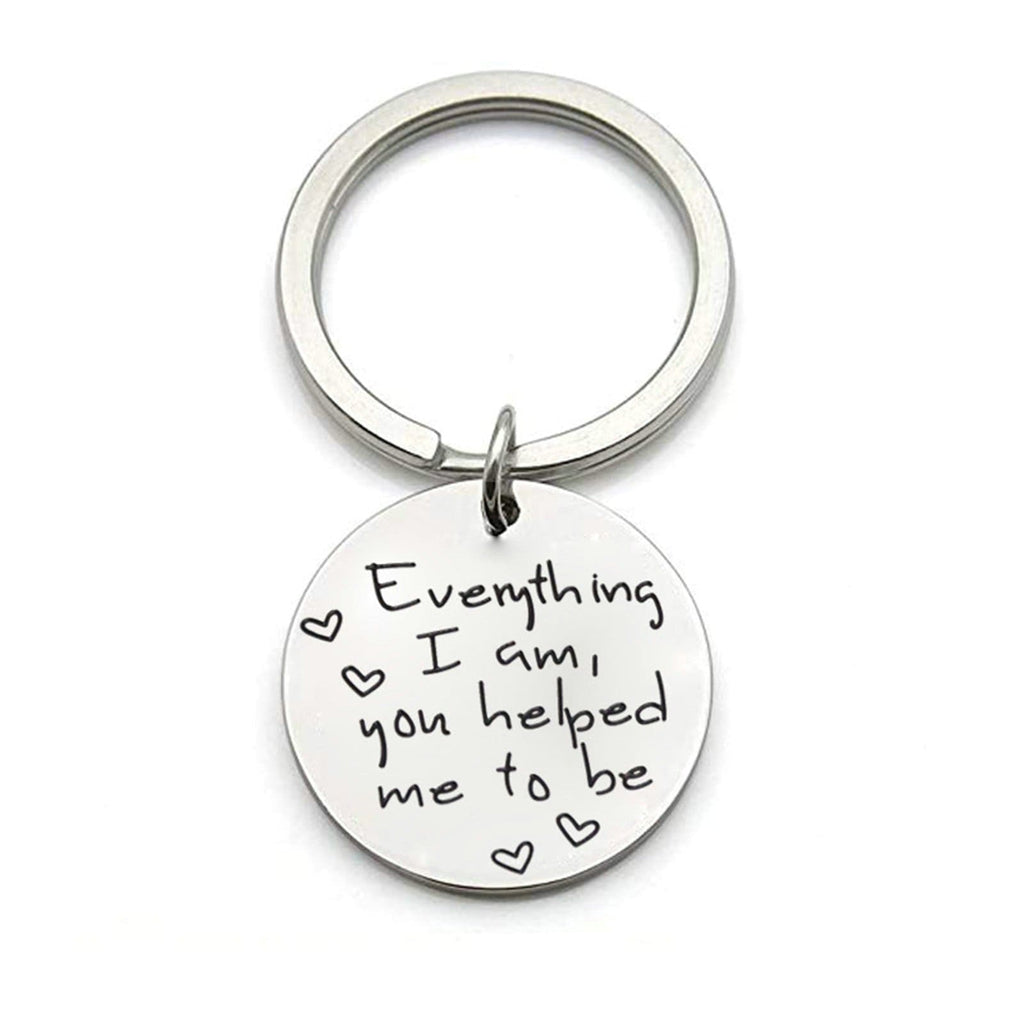 Keychain Key Stainless Steel Jewelry Everything I Am You Helped Me To Be Silver