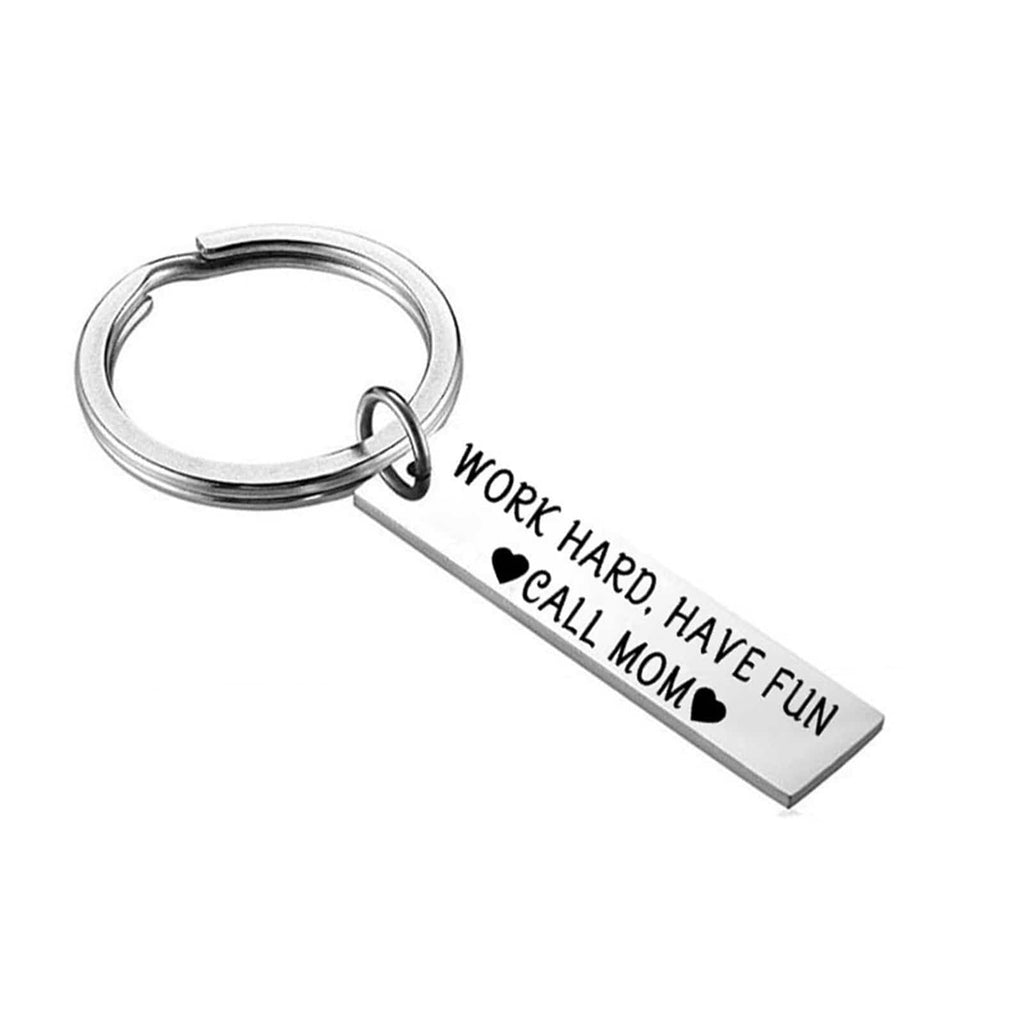 Key Rings Loops Stainless Steel Keychain Work Hard, Have Fun, Call Mom