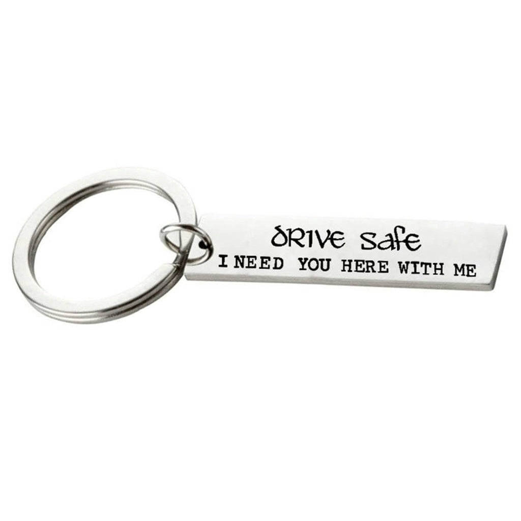 Keychains for Boyfriend Stainless Steel Keychain for Unisex Rectangle Bar Drive Safe I Need You Here With Me Silver