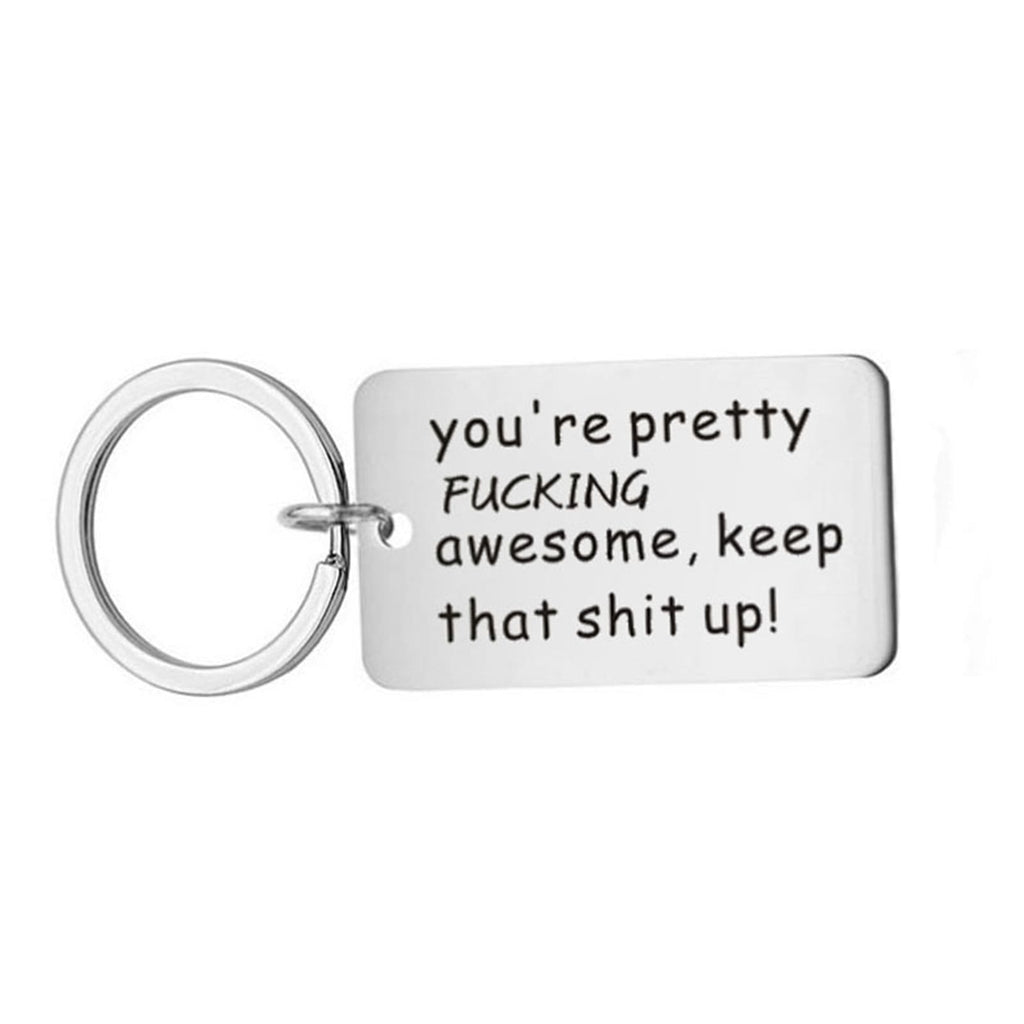 Keychains for Dad Stainless Steel Keychain Dog Tag You're Pretty Fk Awesome Keep That Shit Up