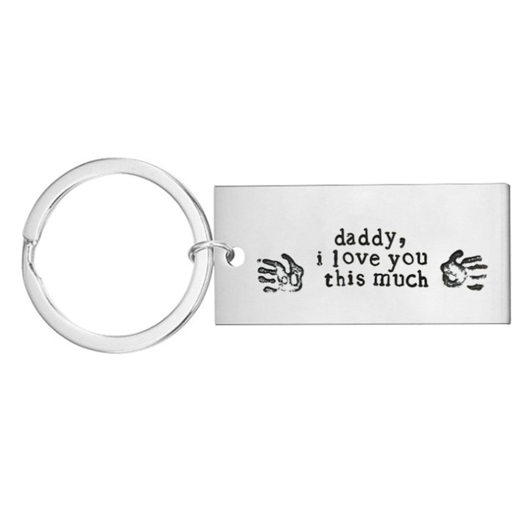 Keychains Graduation Stainless Steel Accessory for Men Daddy,I Love You This Much Silver