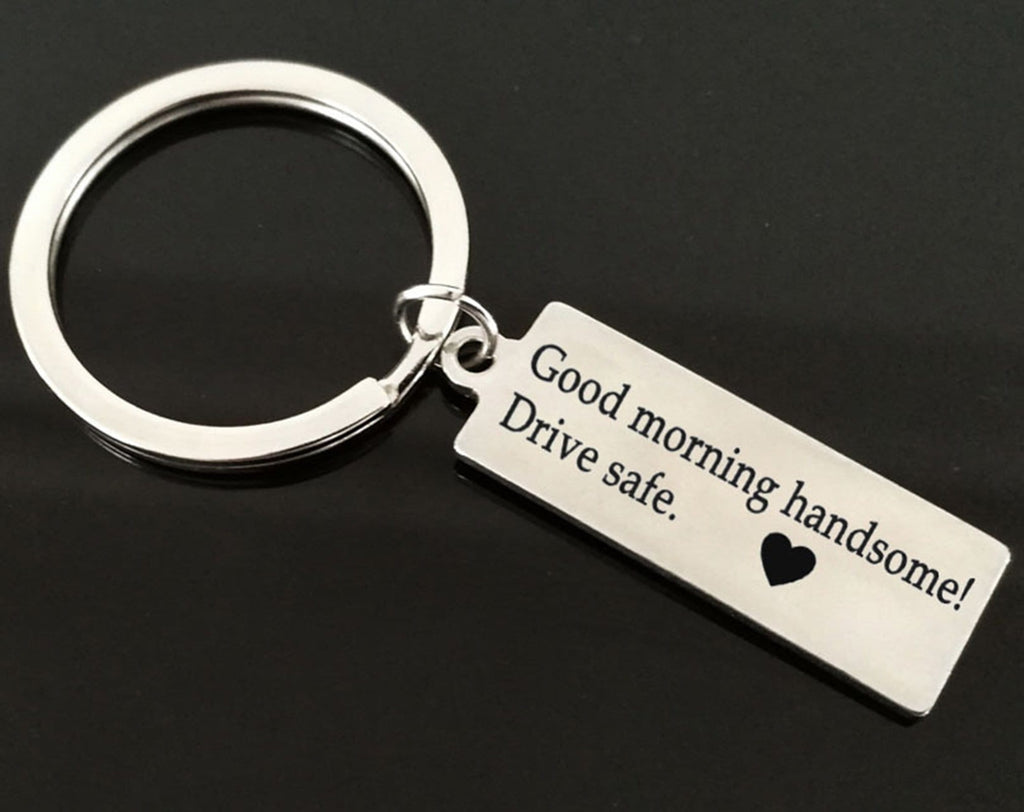 Keychain Knot Stainless Steel Keychain Long Plate Good Morning Handsome! Drive Safe