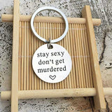 Key Rings for Crafts Stainless Steel Jewelry Stay Sexy Don'T Get Murdered White Key Chain